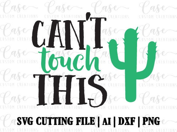 Download Can't Touch This SVG Cutting File, Ai, DXF and Printable ...