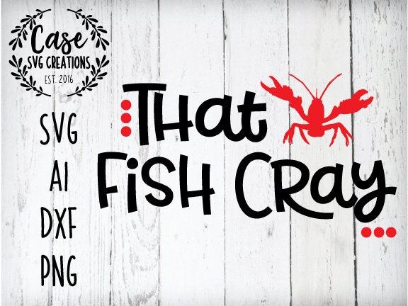 That Fish Cray Crawfish Svg Shirt Instant Download Cricut