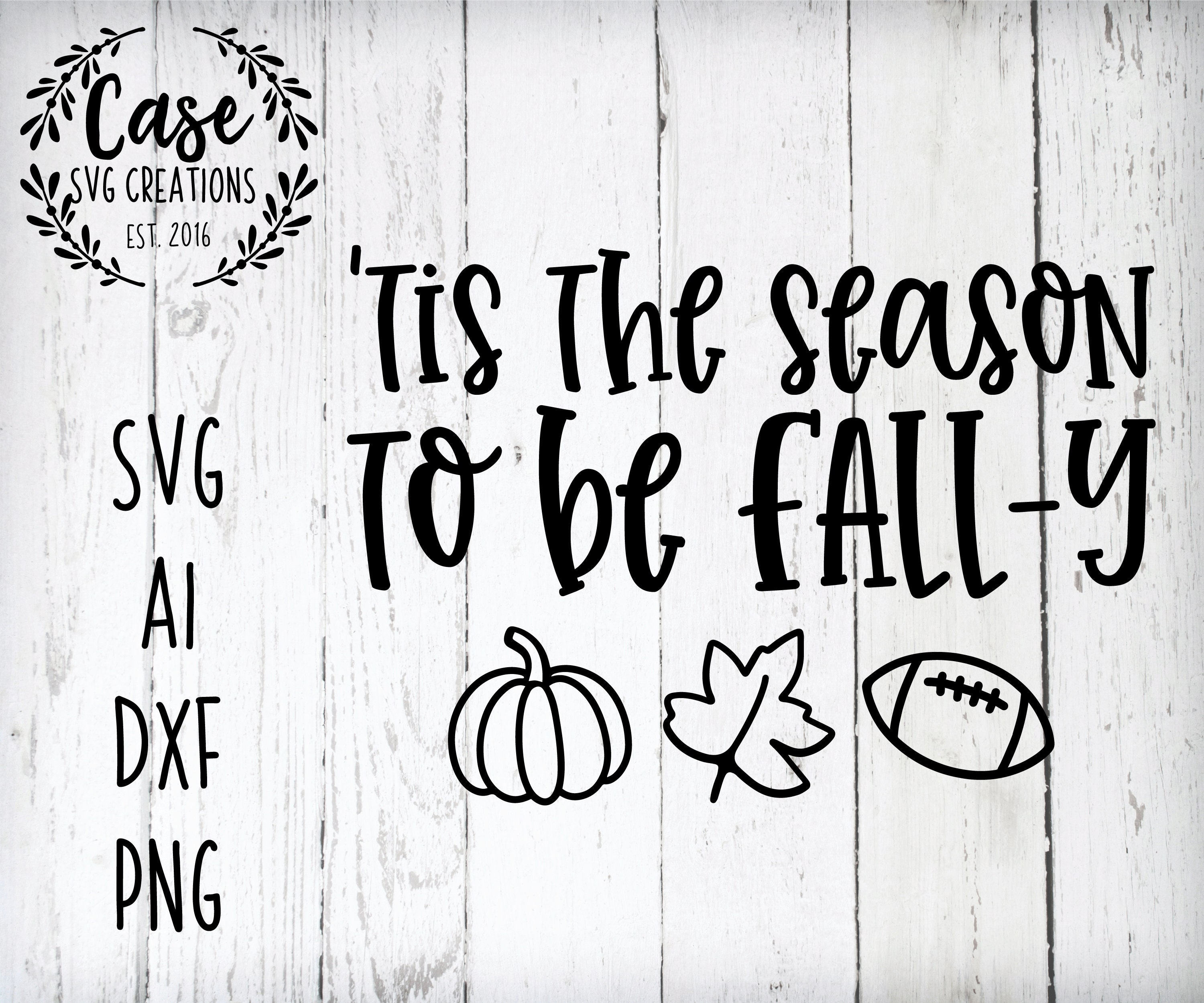 Tis The Season To Be Fally Svg Cutting File Ai Dxf And Printable Png Files Cricut Cameo Silhouette Football Pumpkins Autumn Leaves