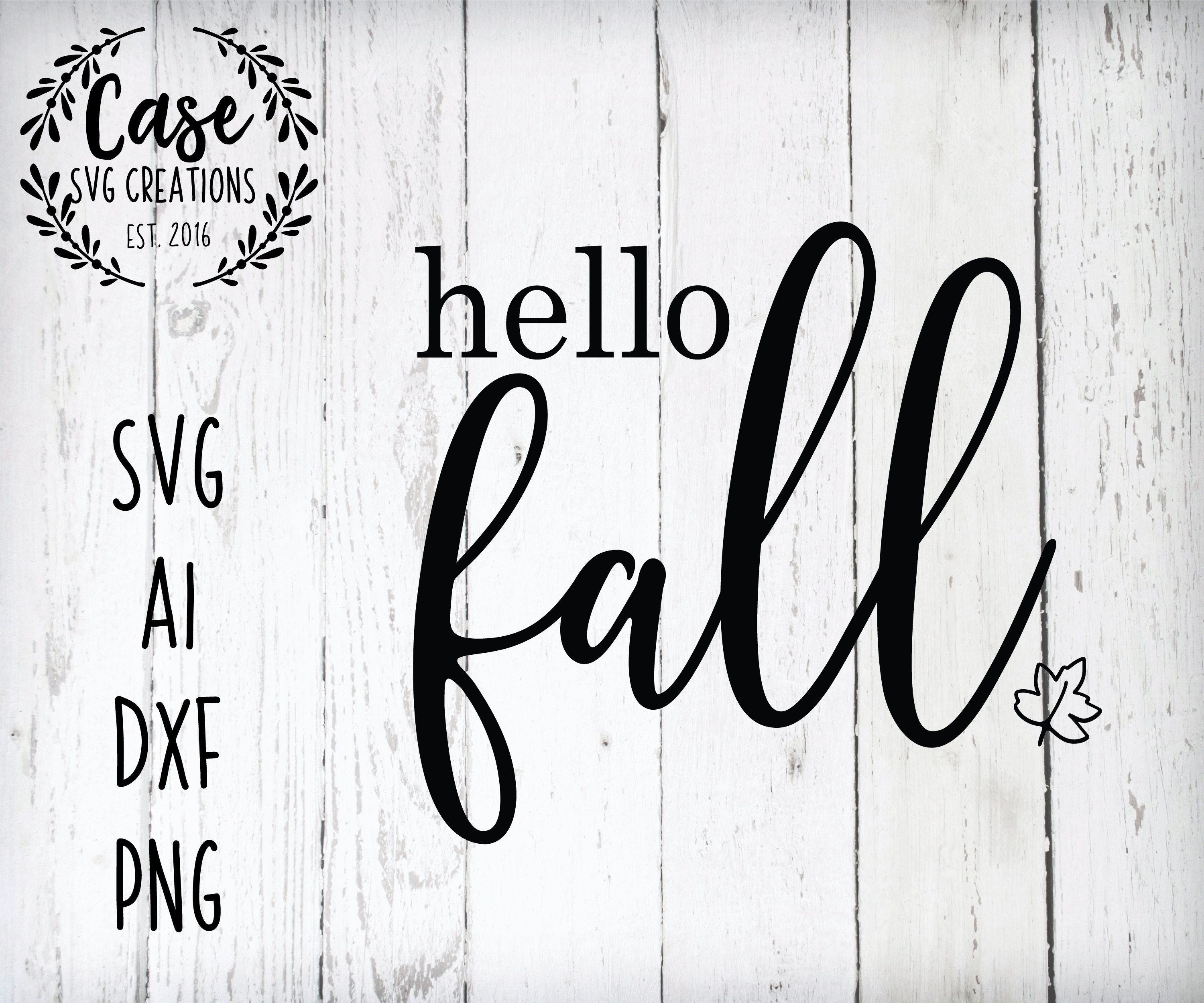 Hello Fall Svg Cutting File Ai Dxf And Printable Png Files Cricut Cameo Silhouette Crunchy Leaves Leaf Autumn Farmhouse Rustic