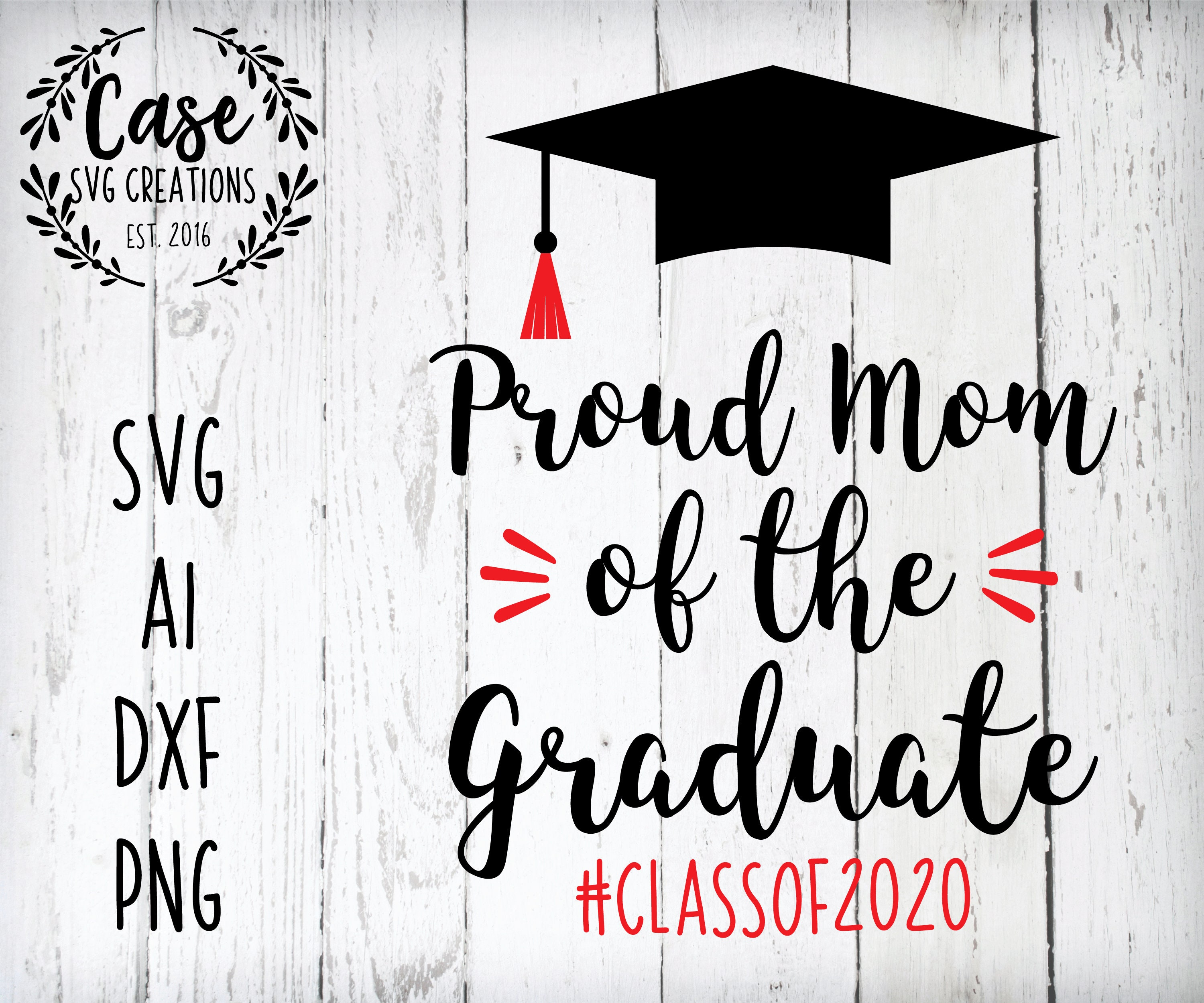 Download Proud Mom of the Graduate SVG Cutting File, Ai, Dxf and ...