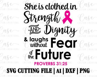 Clothed in Strength and Dignity SVG Cutting FIle, Png, Dxf and AI | Instant Download | Cricut and Silhouette | Cancer | Breast Cancer | Pink