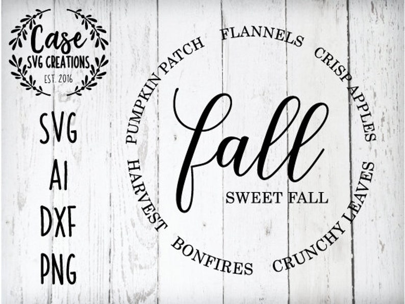 Fall Sweet Fall SVG Cutting File, AI, Dxf and Printable PNG Files   Iron On    Cricut and Silhouette   Pumpkin   Flannel   Leaves   harvest