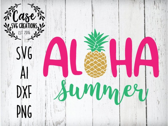 Aloha Summer Svg Cutting File Ai Png And Dxf Instant Etsy