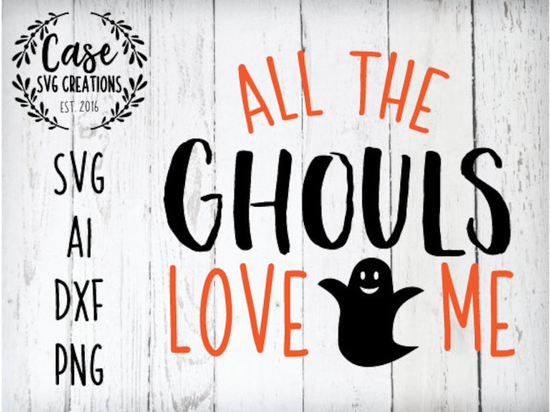 Download All The Ghouls Love Me SVG Cutting File Ai Dxf and PNG   Etsy