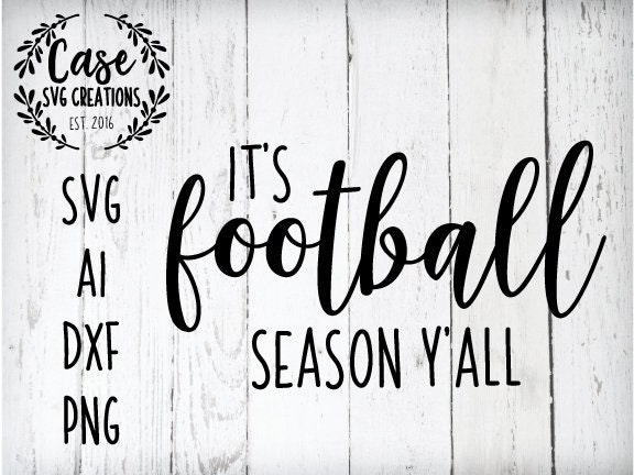 It S Football Season Y All Svg Cutting File Ai Dxf And Printable Png Files Instant Download Cricut And Silhouette Football Mom