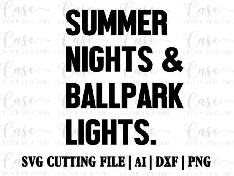 7d91e183326e Summer Nights and Ballpark Lights SVG Cutting File Ai Dxf