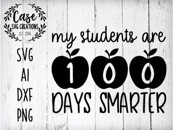 Students Are 100 Days Smarter Svg Cutting File Ai Dxf And Etsy