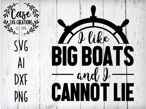 I Like Big Boats SVG Cutting File Ai Dxf and Png Instant ...