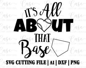 All About That Base SVG Cutting FIle, Ai, Dxf and Png   Instant Download   Cricut and Silhouette   Baseball   Softball   Base   Sports