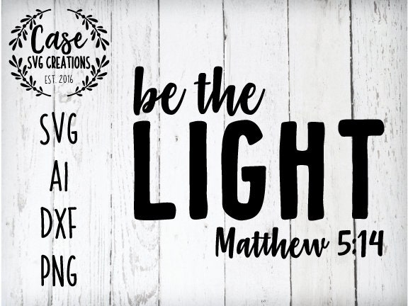 Be The Light Svg Cutting File Ai Dxf And Printable Png Files