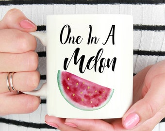 You're One in a Melon Mug, You're One in a Melon, Melon Mug, Melon, You're One in a Million, Girly Mug, Inspirational Mug, Mugs With Sayings