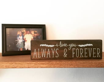 I love you always and forever wood sign