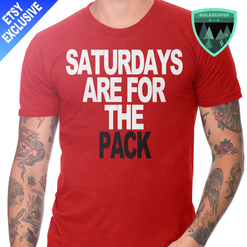 8be9cd02171 Official Saturdays are for the Pack Shirt NC State Shirt NC