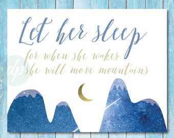 Let her sleep, for when she wakes, she will move mountains print / Digital Download Printable / Nursery Art/ Above the crib/ Sweet baby gift