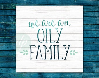 We are an Oily Family print Essential Oil Quote / Gift for Essential Oil Lover / Digital Download Printable /Home Decor /Essential Oil Print