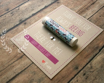Mother's day card - Thank You For Always Beeing There For Me! Happy Mother's Day {Customizable Happy Mother's Card w/ Organic Lip Balm Gift}