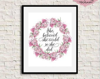 She Believed She Could So She Did, Floral Quote Print, Motivational Quote, Nursery Quote, Pink Nursery Wall Art, Baby Girl Nursery Decor