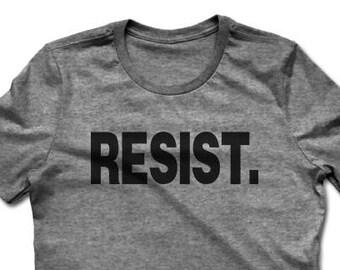 Resist. | Resist Shirt | Resistance | Resist Trump Shirt | Anti Trump | Never Trump | Protest Shirt | Political Shirt | Women's T-shirt
