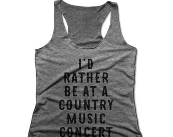 I'd Rather Be At A Country Music Concert | Size XL | Music Shirt | Concert Shirt | Country Music Shirt | Funny Shirt | Racerback Tank