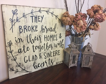 They Broke Bread In Their Homes | Solid Wood Sign | Scripture