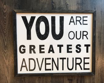 You Are Our Greatest Adventure | Framed Sign | Nursery Decor | Travel Theme | Rustic and Distressed