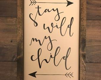 Stay Wild My Child | Framed Sign | Nursery Decor