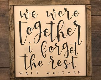 We Were Together I Forget The Rest | Walt Whitman | Framed Sign | Calligraphy | Farmhouse Style