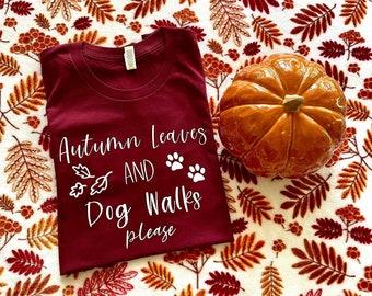 Autumn Leaves and Dog Walks Please Shirt - Cute Fall Dog Mom Shirt