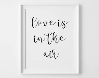 Love Is In The Air Print,Home Decor,Printable Art,Love Frame,                  Instant Download,Wall Decor,Poster Download,Gift Decor