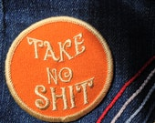 Take No Shit - Velveteen Iron-On Patch
