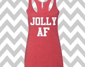 d4fd3bb7e4c5f Jolly AF Ugly Christmas Tank Top Funny Holiday Party Tank Top Ugly Christmas  Shirt Tank Top Flowy Racerback Tank Top Ugly Sweater Winner