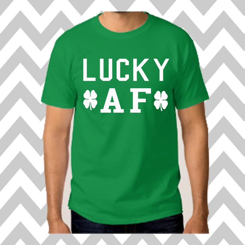 2c5062fb8f6209 Lucky AF St. Patrick s Day Unisex T-Shirt Drinking Shirt