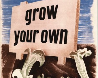 Vintage WW2 Grow Your Own Food  Poster A3/A2/A1 Print