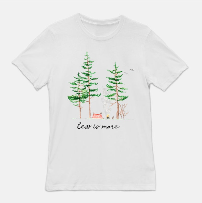 Less is More Camping Unisex Tee  Camping Tee  Hiking  White w/Less is More