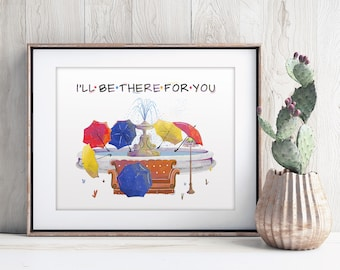 Ill Be There For You Friends Tv Show Quotes Theme Lyrics Art Poster