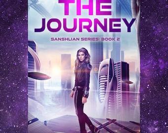 The Journey (Sanshlian Series, book 2) by Dani Hoots