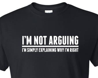 beae3cc6f FATHERS DAY GIFT I'm Not Arguing Novelty Funny Mens T Shirt Design Tee Shirt  Husband Boyfriend Wedding Groom Dad Brother Men Grandad Grandpa