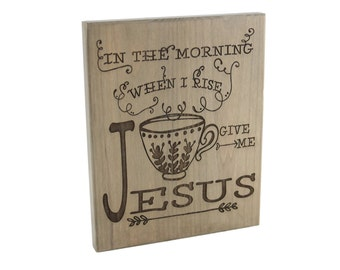 Friendship/ Bible Verse Art on Wood/ Christian Gift/ Scripture Art/ Christian Sign/ Encouragement/ In The Morning Give Me Jesus