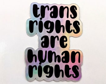 Trans Rights Are Human Rights Holo Die Cut Sticker Holographic Rainbow Vinyl Decal Transgender Pride
