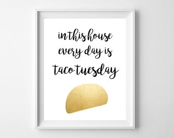 8x10 In This House Everyday Is Taco Tuesday (Calligraphy, Gold Foil, Tacos, Wall Art, Printables, Digital, Download)