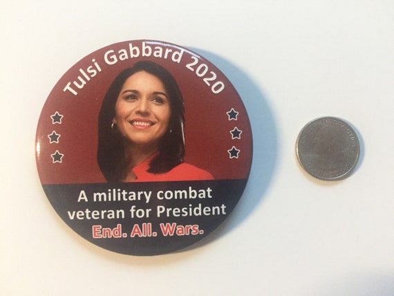 """2020 Tulsi Gabbard for President 3/"""" Button Military Combat Veteran End All Wars"""