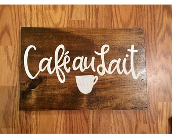 Cafe au lait wood sign coffee sign hand lettered