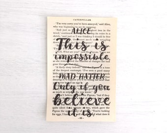 """Alice in Wonderland: Book Paper Quote """"This is impossible...Only if you believe it is"""""""