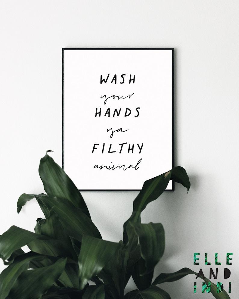Wash Your Hands Ya Filthy Animal // You Filthy Animal // image 0