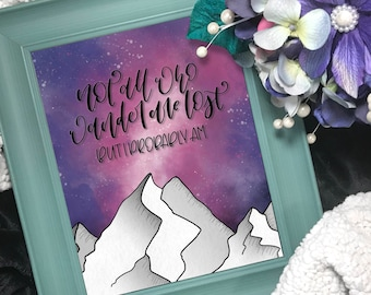 Not All Who Wander Are Lost Art Print | Metallic Luster Photo Print