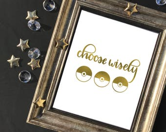 """""""Choose Wisely"""" Foiled Print 