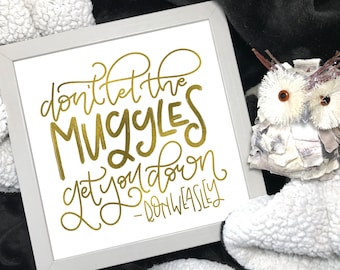 """""""The Muggles"""" Foiled Print 