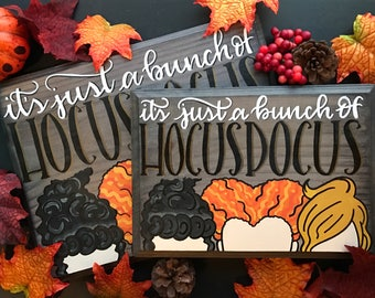 It's Just a Bunch of Hocus Pocus Wood Sign - Inspired by the Sanderson Sisters - Halloween Decor, Home Decor - Wooden Signs