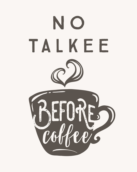 graphic relating to Printable Coffee Mugs referred to as No Talkee Ahead of Espresso Print, Espresso Mug, Printable Espresso Artwork, Humorous Estimates, Breakfast, Kitchen area Artwork, Espresso Delight in, Content Components, Mother Present